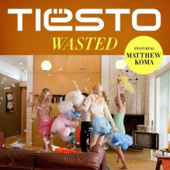 Wasted - Tiesto Feat. Matthew Koma