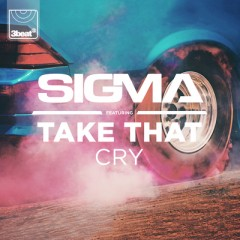 Cry - Sigma feat. Take That