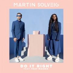 Do It Right - Martin Solveig feat. Tkay Maidza