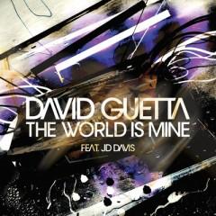 The World Is Mine - David Guetta feat. Jd Davis