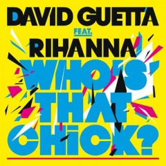Who's That Chick - David Guetta Feat. Rihanna