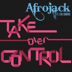 Take Over Control - Afrojack Feat. Eva Simons