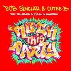 Rock This Party (Everybody Dance Now) - Bob Sinclar feat. Dollarman & Big Ali