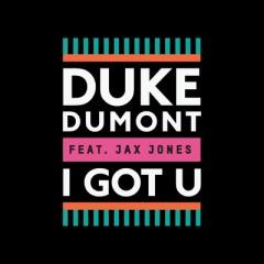 I Got U - Duke Dumont Feat. Jax Jones