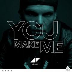 You Make Me - Avicii