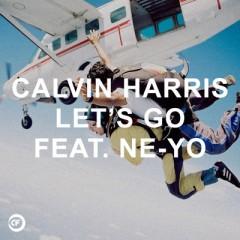 Let's Go - Calvin Harris feat. Ne-Yo