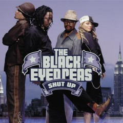 Shut Up - Black Eyed Peas