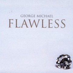 Flawless (Go To The City) - George Michael