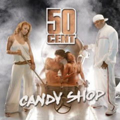 Candy Shop - 50 Cent feat. Olivia