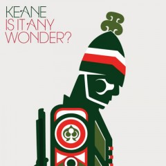 Is It Any Wonder - Keane