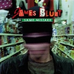 Same Mistake - James Blunt