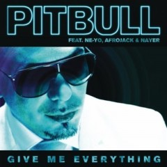 Give Me Everything - Pitbull feat. Ne-Yo & Afrojack & Nayer