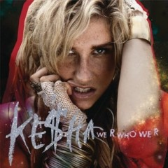 We R Who We R - Kesha