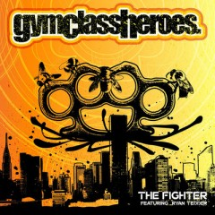 The Fighter - Gym Class Heroes feat. Ryan Tedder