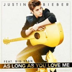 As Long As You Love Me - Justin Bieber Feat. Big Sean