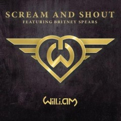 Scream & Shout - Will I Am feat. Britney Spears