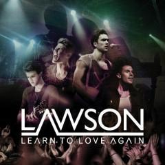 Learn To Love Again - Lawson