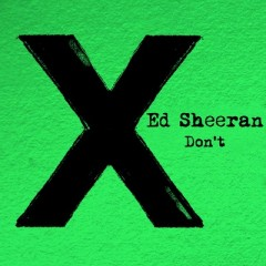 Don't - Ed Sheeran