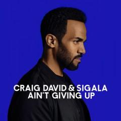 Ain't Giving Up - Craig David & Sigala