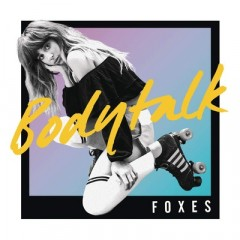 Body Talk - Foxes