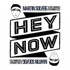Hey Now - Martin Solveig & Cataracs feat. Kyle