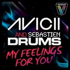 My Feelings For You - Avicii & Sebastien Drums