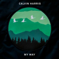 My Way - Calvin Harris