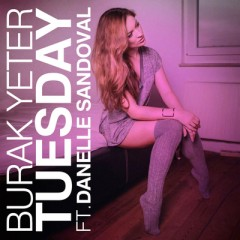 Tuesday - Burak Yeter feat. Danelle Sandoval