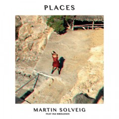 Places - Martin Solveig Feat. Ina Wroldsen