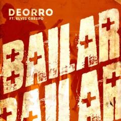 Bailar - Deorro feat. Elvis Cresp