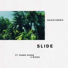 Slide - Calvin Harris feat. Frank Ocean & Migos