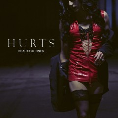 Beautiful Ones - Hurts