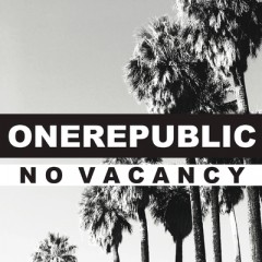 No Vacancy - One Republic