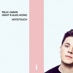 Hot2Touch - Felix Jaehn feat. Hight & Alex Aiono