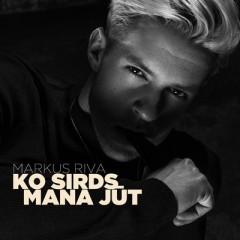 Ko Sirds Mana Jūt - Markus Riva