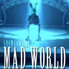 Mad World - Adam Lambert