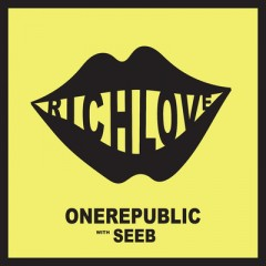 Rich Love - One Republic feat. Seeb
