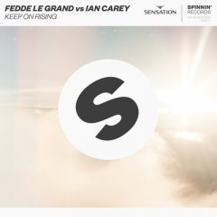 Keep On Rising - Fedde Le Grand vs Ian Carey & Michelle Shellers