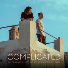 Complicated - Dimitri Vegas & Like Mike vs David Guetta feat. Kiiara