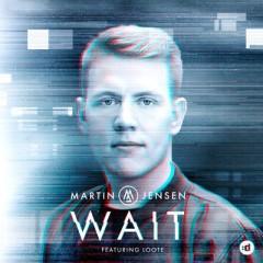 Wait - Martin Jensen Feat. Loote