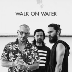 Walk On Water - 30 Seconds To Mars