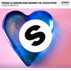 Coco's Miracle - Fedde Le Grand, Dannic & Coco Star