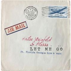 Let Me Go - Hailee Steinfeld & Alesso feat. Florida Georgia Line & Watt