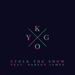 Stole The Show - Kygo feat. Parson James