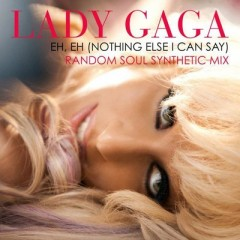 Eh, Eh (Nothing Else I Can Say) - Lady Gaga