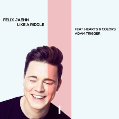 Like A Riddle - Felix Jaehn feat. Hearts & Colors , Adam Trigger