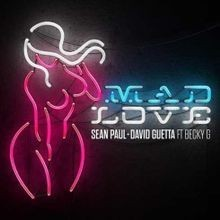 Mad Love - Sean Paul & David Guetta Feat. Becky G
