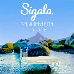 Lullaby - Sigala & Paloma Faith