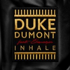 Inhale - Duke Dumont Feat. Ebenezer