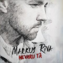 Nevaru Tā - Markus Riva